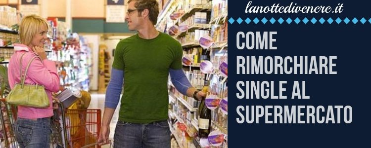 Come-Rimorchiare-single-al-supermercato