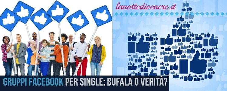 Gruppi-Facebook-per-single-bufala-o-verità-