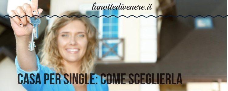 Casa-per-single-come-sceglierla